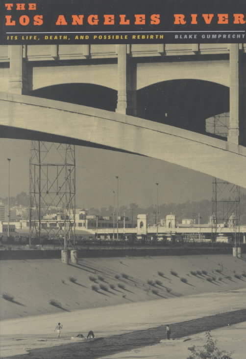 The Los Angeles River By Gumprecht, Blake