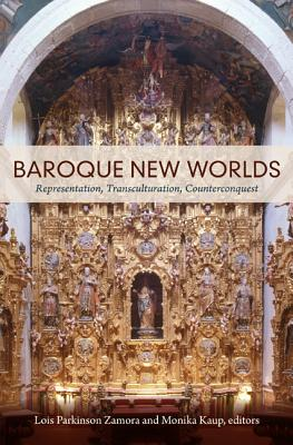 Baroque New Worlds By Zamora, Lois Parkinson (EDT)/ Kaup, Monika (EDT)